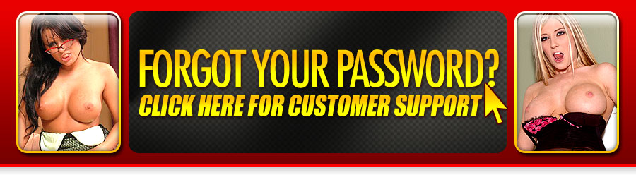 Forgot you password? CLICK HERE for customer support.
